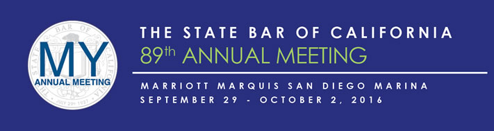The State Bar of California 89th Annual Meeting, Marriott Marquis San Diego Marina, September 29 to October 2, 2016. My Annual Meeting.